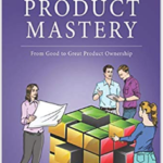 Product Mastery: From Good To Great Product Ownership, Geoff Watts y Jeff Sutherland