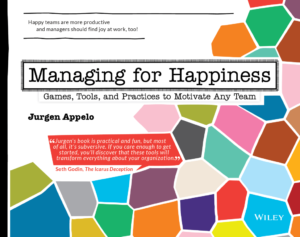 Managing for Happiness - Management 3.0